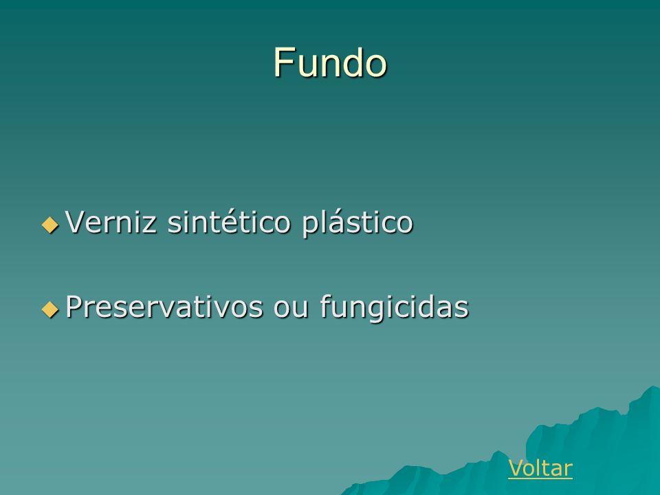 Fundo Verniz sintético plástico Preservativos ou fungicidas Voltar
