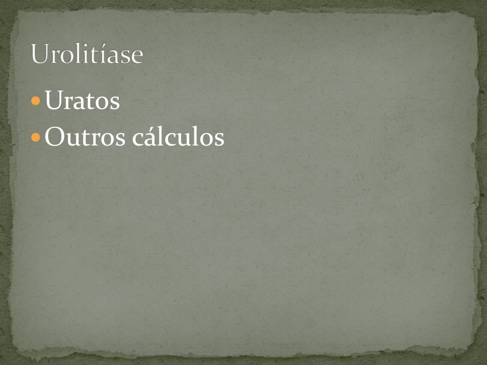 Urolitíase Uratos Outros cálculos