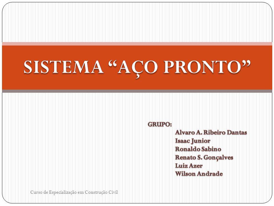 SISTEMA AÇO PRONTO GRUPO: Alvaro A. Ribeiro Dantas Isaac Junior