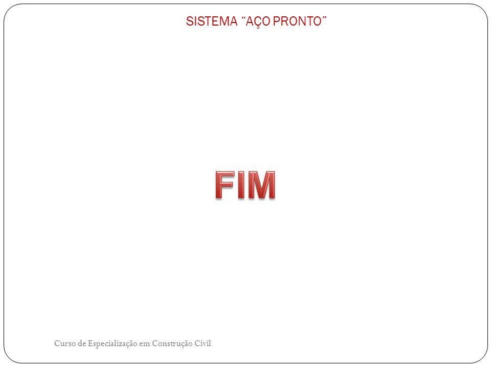 FIM SISTEMA AÇO PRONTO Curso de Especialização em Construção Civil