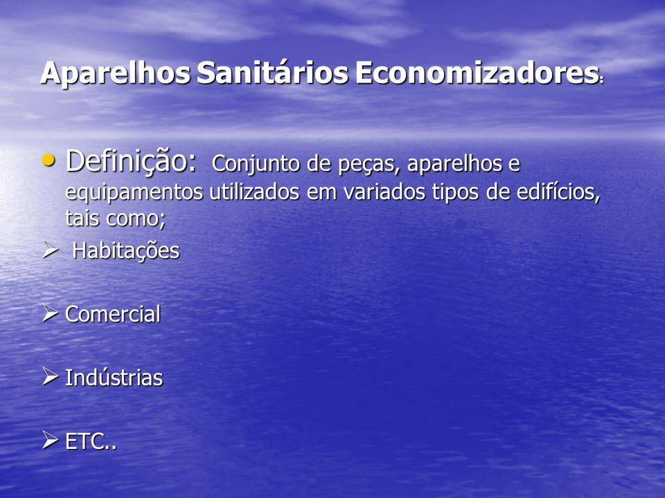 Aparelhos Sanitários Economizadores: