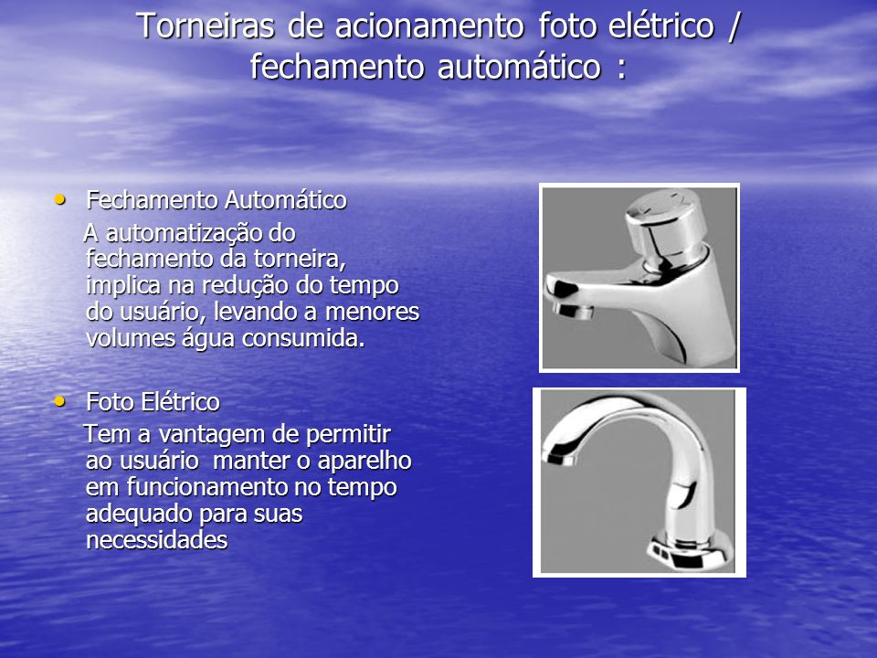 Torneiras de acionamento foto elétrico / fechamento automático :