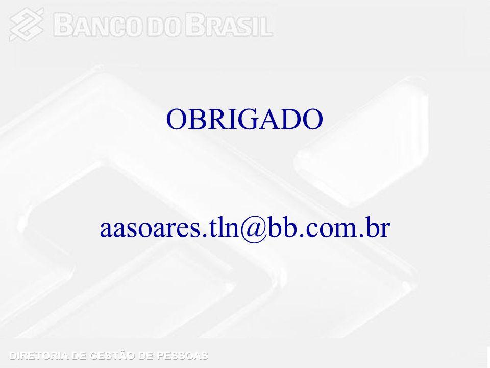 OBRIGADO aasoares.tln@bb.com.br