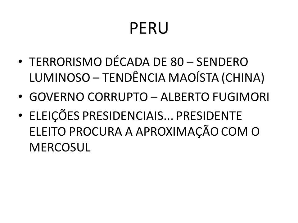PERU TERRORISMO DÉCADA DE 80 – SENDERO LUMINOSO – TENDÊNCIA MAOÍSTA (CHINA) GOVERNO CORRUPTO – ALBERTO FUGIMORI.