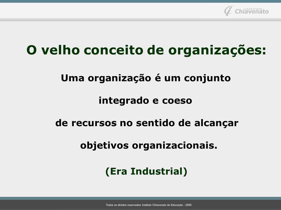 O velho conceito de organizações: