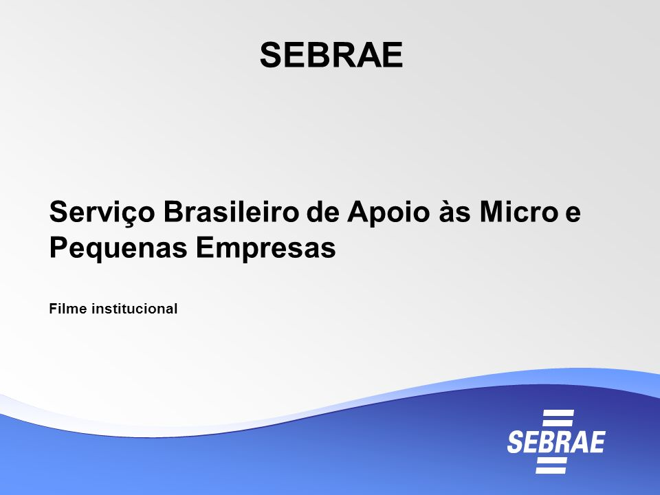 SEBRAE Serviço Brasileiro de Apoio às Micro e Pequenas Empresas