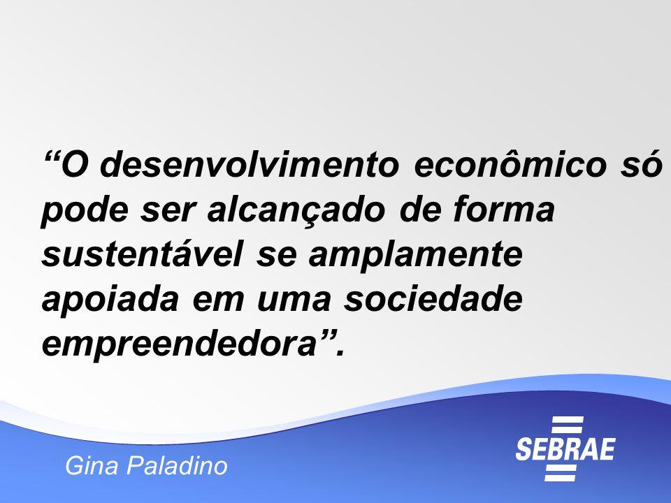 O desenvolvimento econômico só pode ser alcançado de forma sustentável se amplamente apoiada em uma sociedade empreendedora .