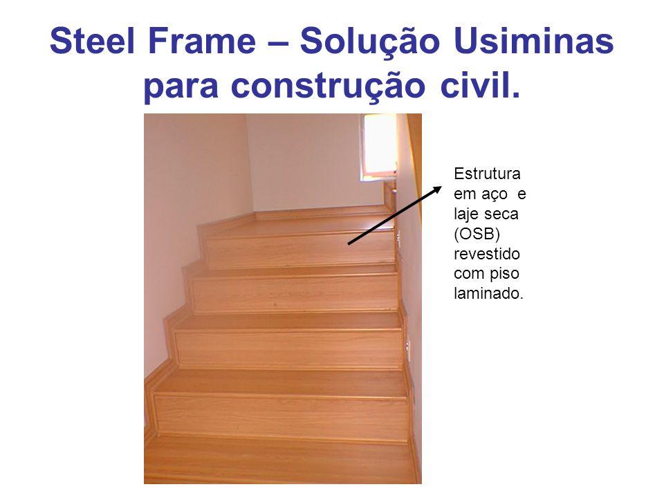 Steel Frame – Solução Usiminas para construção civil.