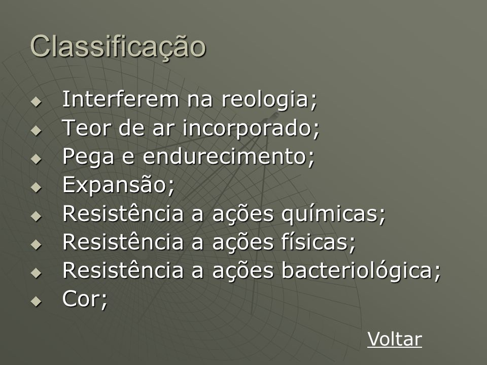 Classificação Interferem na reologia; Teor de ar incorporado;
