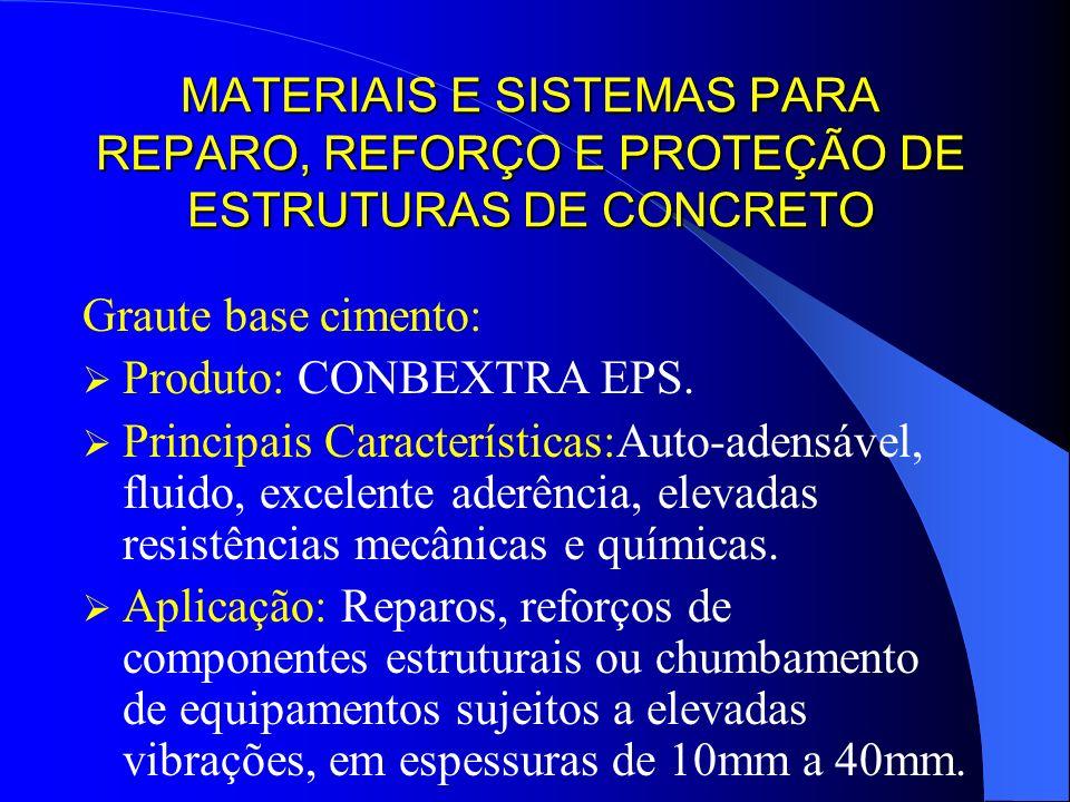 MATERIAIS E SISTEMAS PARA REPARO, REFORÇO E PROTEÇÃO DE ESTRUTURAS DE CONCRETO