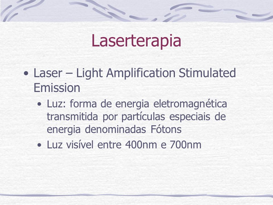 Laserterapia Laser – Light Amplification Stimulated Emission