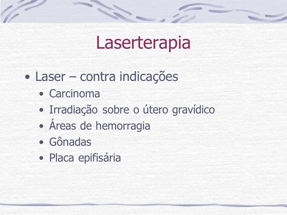 Laserterapia Laser – contra indicações Carcinoma