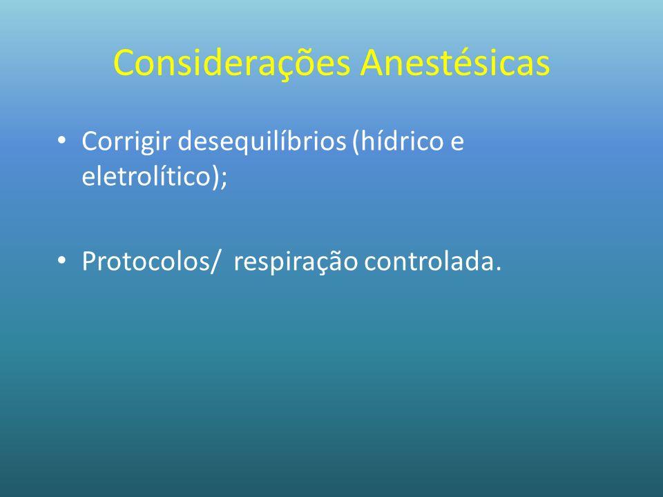 Considerações Anestésicas