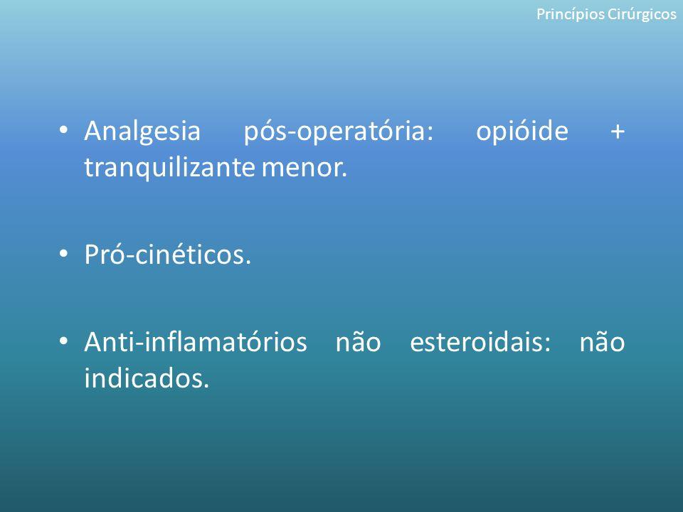 Analgesia pós-operatória: opióide + tranquilizante menor.
