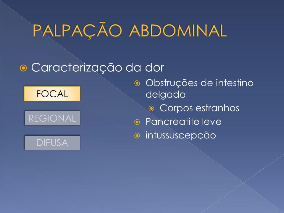 PALPAÇÃO ABDOMINAL Caracterização da dor