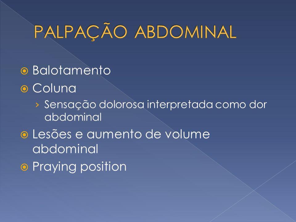 PALPAÇÃO ABDOMINAL Balotamento Coluna