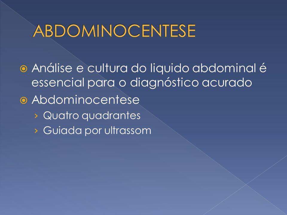 ABDOMINOCENTESEAnálise e cultura do liquido abdominal é essencial para o diagnóstico acurado. Abdominocentese.