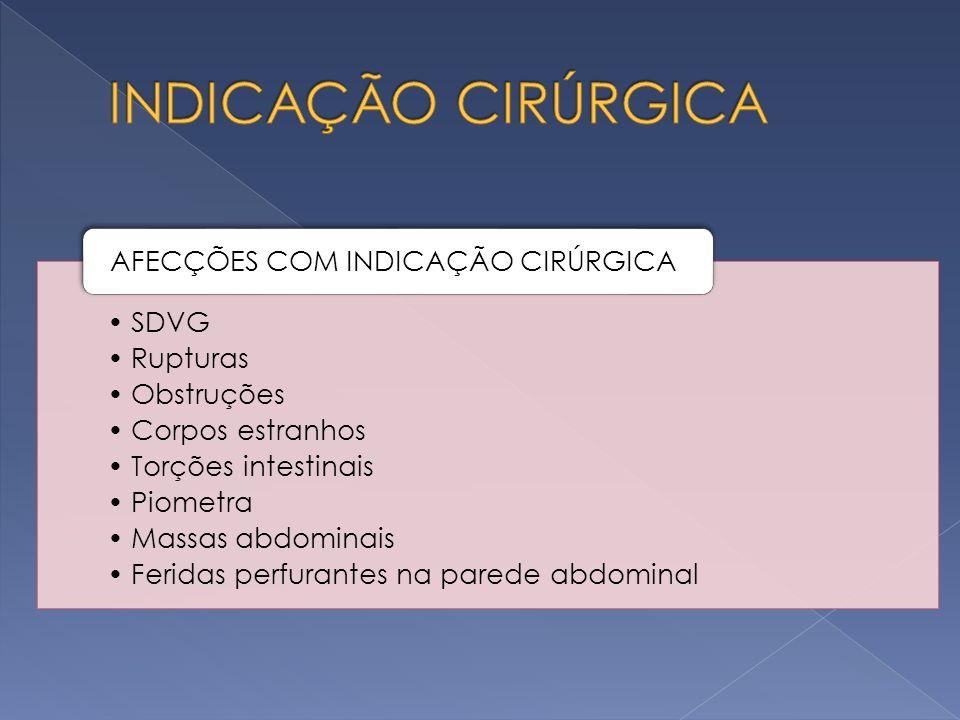 INDICAÇÃO CIRÚRGICA AFECÇÕES COM INDICAÇÃO CIRÚRGICA SDVG Rupturas