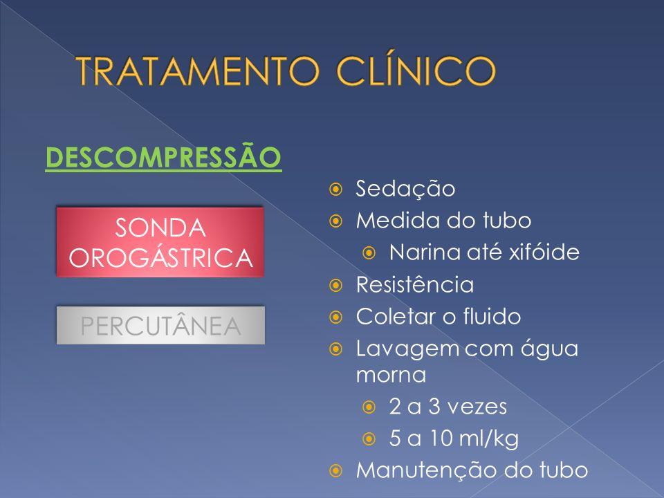 TRATAMENTO CLÍNICO DESCOMPRESSÃO SONDA OROGÁSTRICA PERCUTÂNEA Sedação