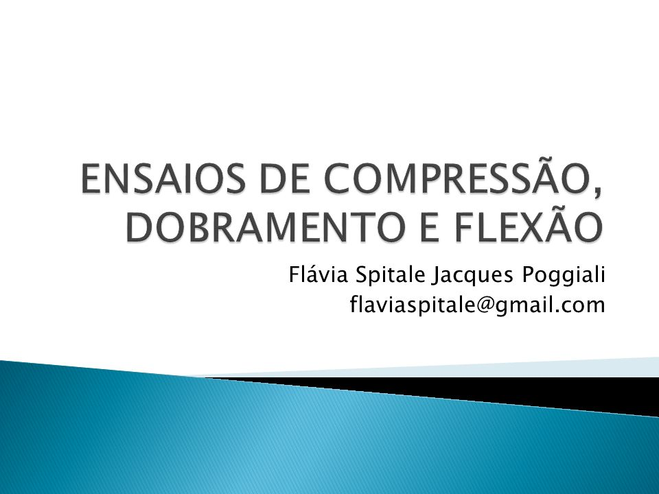 ENSAIOS DE COMPRESSÃO, DOBRAMENTO E FLEXÃO