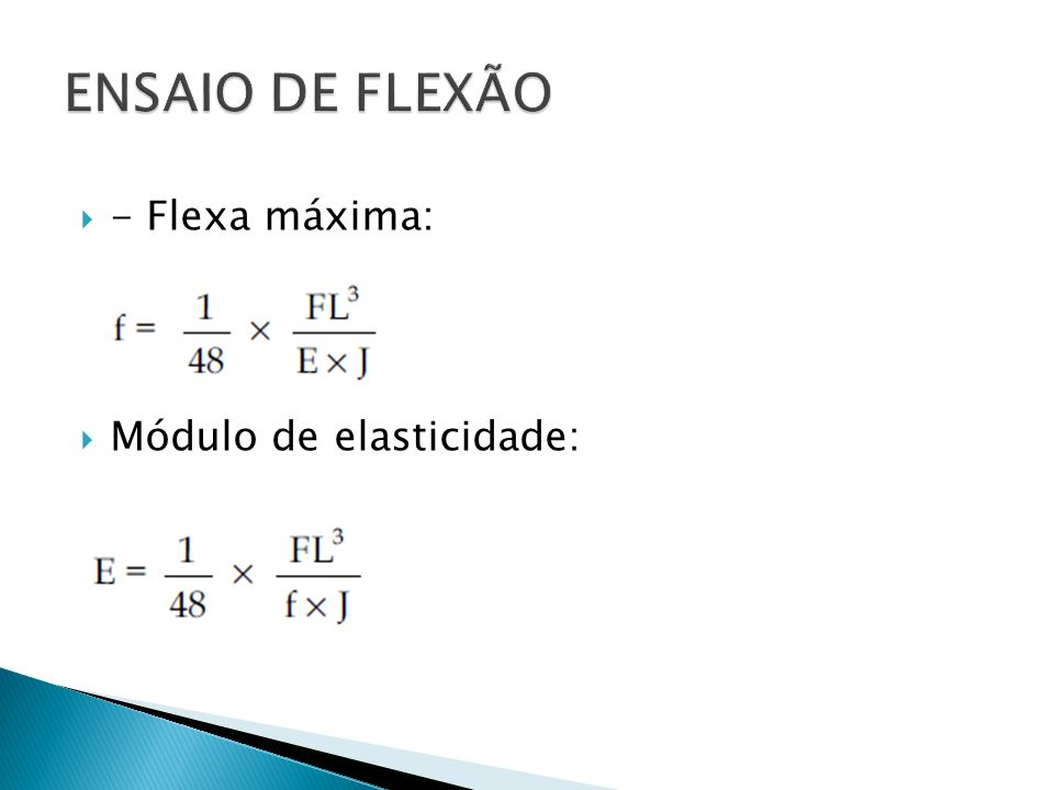 ENSAIO DE FLEXÃO - Flexa máxima: Módulo de elasticidade: