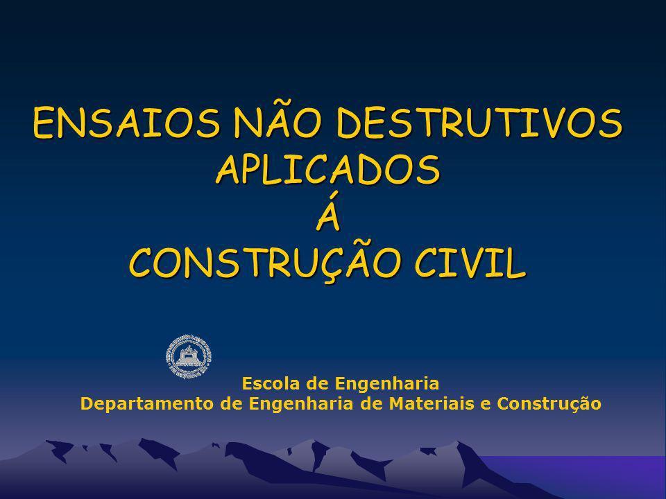 ENSAIOS NÃO DESTRUTIVOS APLICADOS Á CONSTRUÇÃO CIVIL