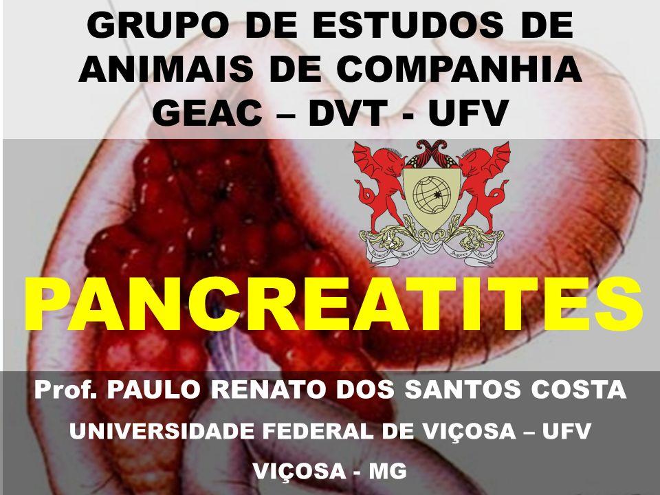 PANCREATITES GRUPO DE ESTUDOS DE ANIMAIS DE COMPANHIA GEAC – DVT - UFV