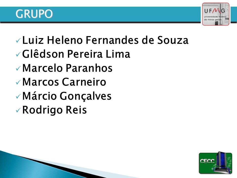 GRUPO Luiz Heleno Fernandes de Souza Glêdson Pereira Lima