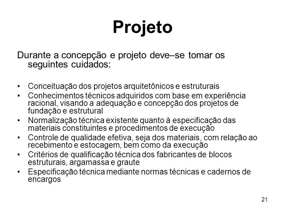 Projeto Durante a concepção e projeto deve–se tomar os seguintes cuidados: Conceituação dos projetos arquitetônicos e estruturais.