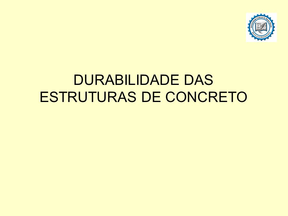 DURABILIDADE DAS ESTRUTURAS DE CONCRETO