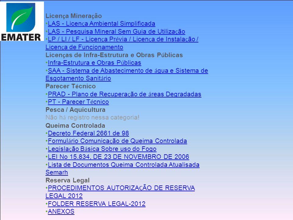 Licença Mineração LAS - Licença Ambiental Simplificada. LAS - Pesquisa Mineral Sem Guia de Utilização.