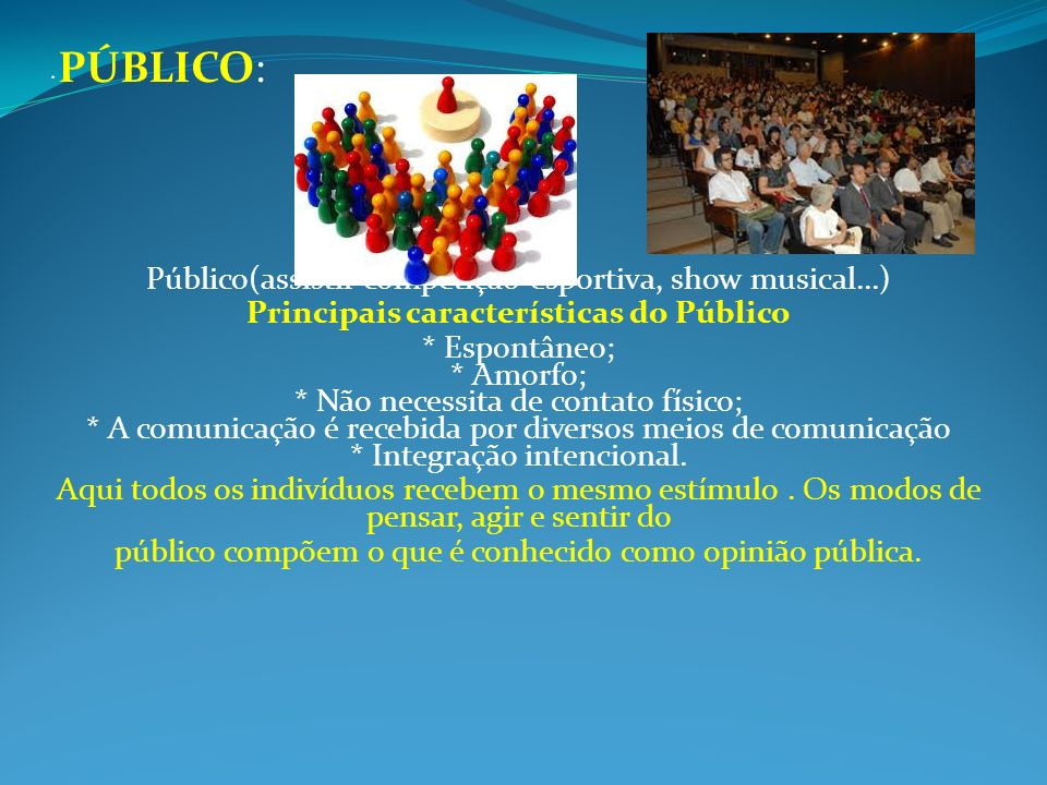 Principais características do Público
