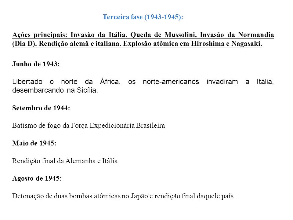 Terceira fase (1943-1945):