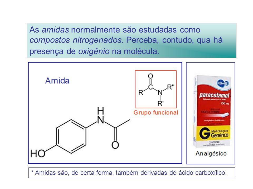 As amidas normalmente são estudadas como compostos nitrogenados