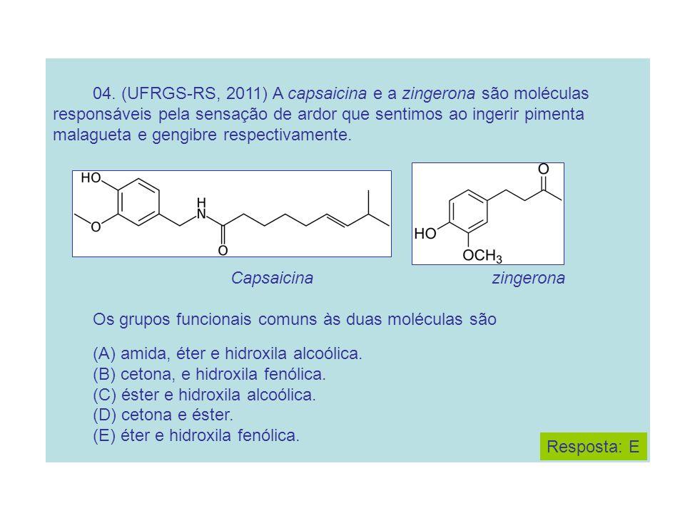 Os grupos funcionais comuns às duas moléculas são