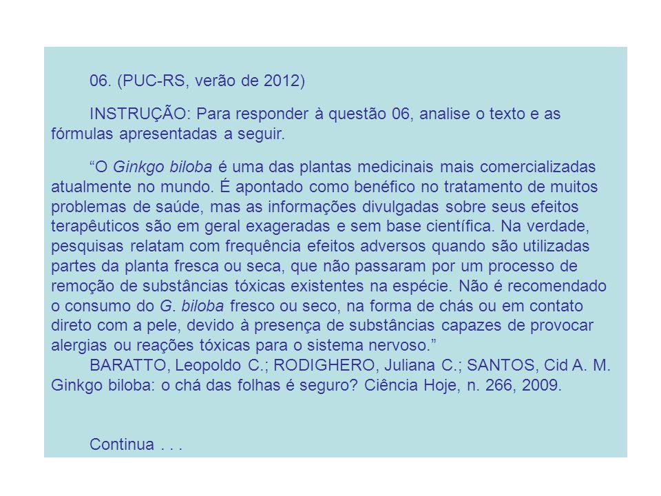06. (PUC-RS, verão de 2012) INSTRUÇÃO: Para responder à questão 06, analise o texto e as fórmulas apresentadas a seguir.