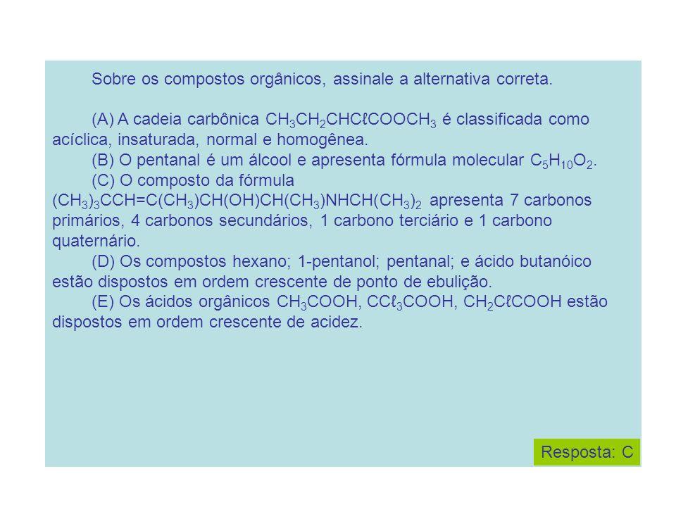 Sobre os compostos orgânicos, assinale a alternativa correta.