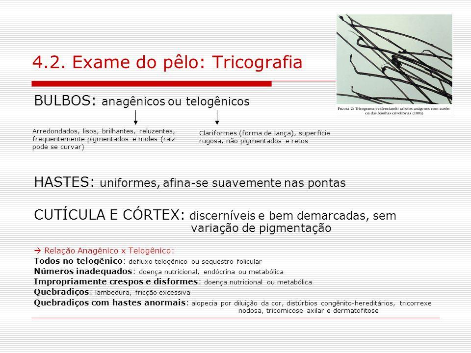 4.2. Exame do pêlo: Tricografia