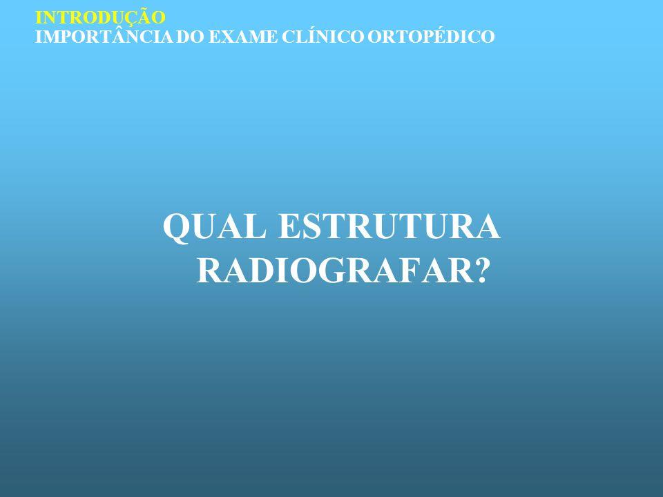 INTRODUÇÃO IMPORTÂNCIA DO EXAME CLÍNICO ORTOPÉDICO