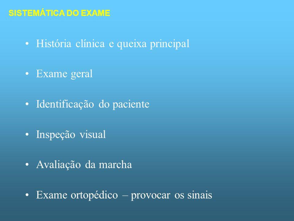 História clínica e queixa principal Exame geral