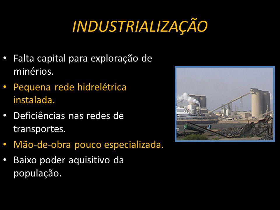 INDUSTRIALIZAÇÃO Falta capital para exploração de minérios.
