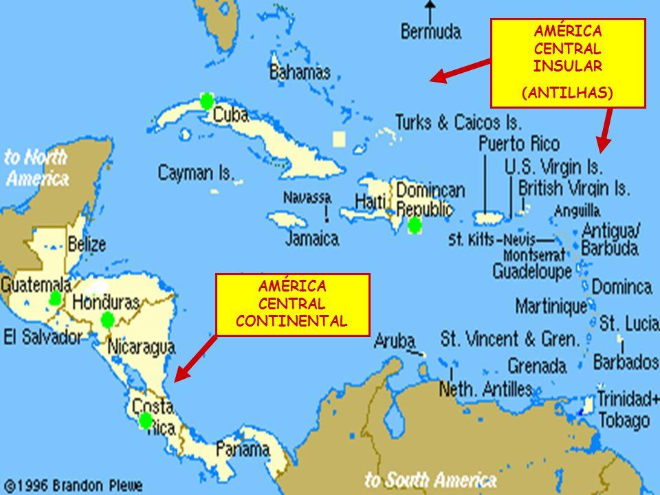 AMÉRICA CENTRAL INSULAR AMÉRICA CENTRAL CONTINENTAL