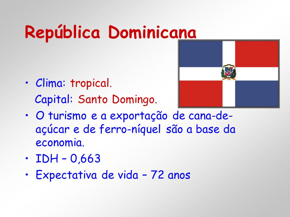 República Dominicana Clima: tropical. Capital: Santo Domingo.