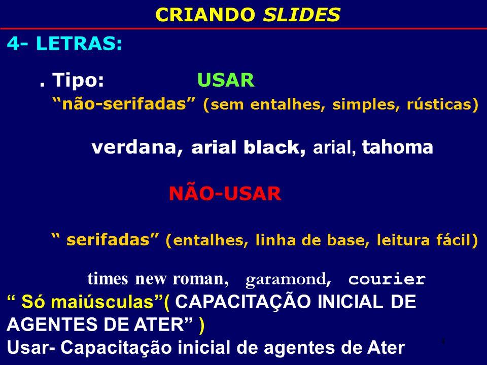 não-serifadas (sem entalhes, simples, rústicas)