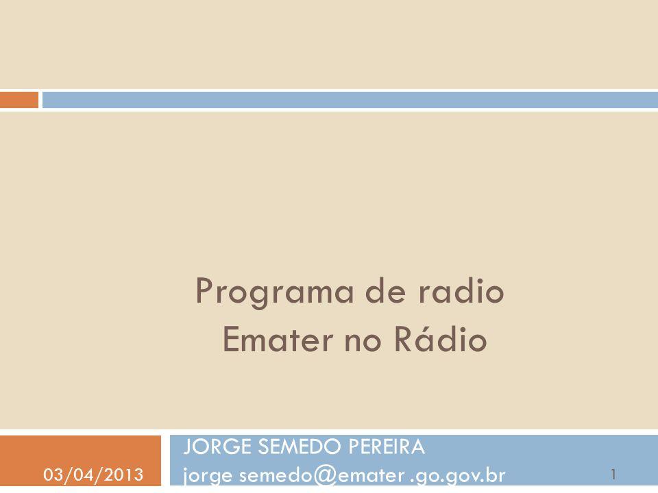 Programa de radio Emater no Rádio JORGE SEMEDO PEREIRA