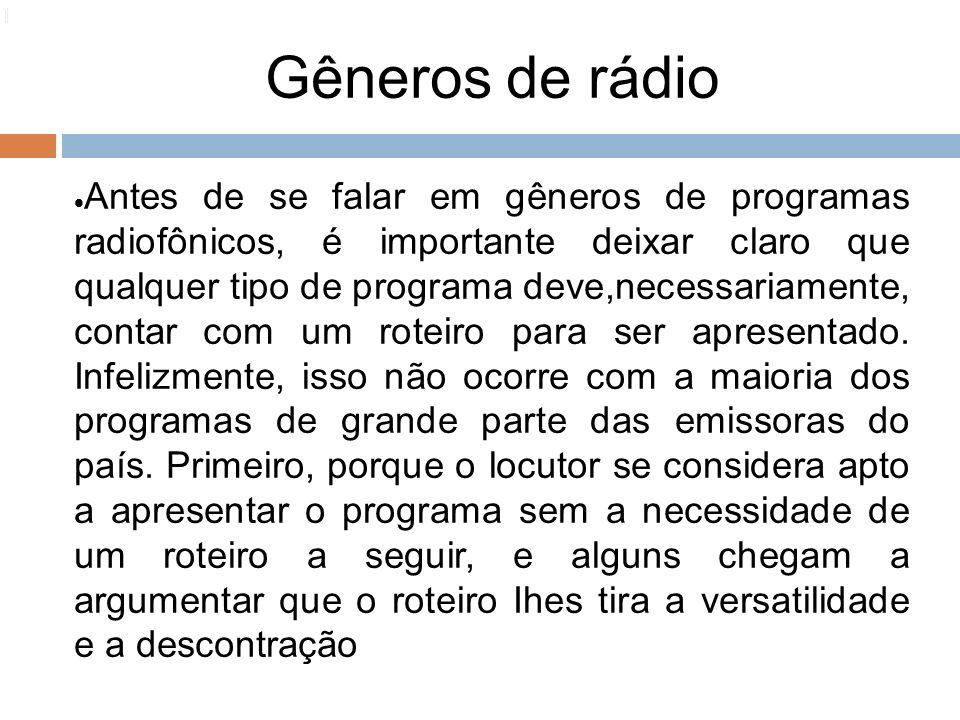 1414 1. Gêneros de rádio.