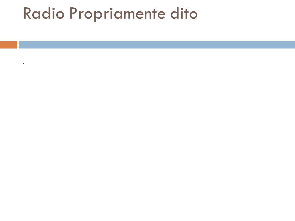 Radio Propriamente dito