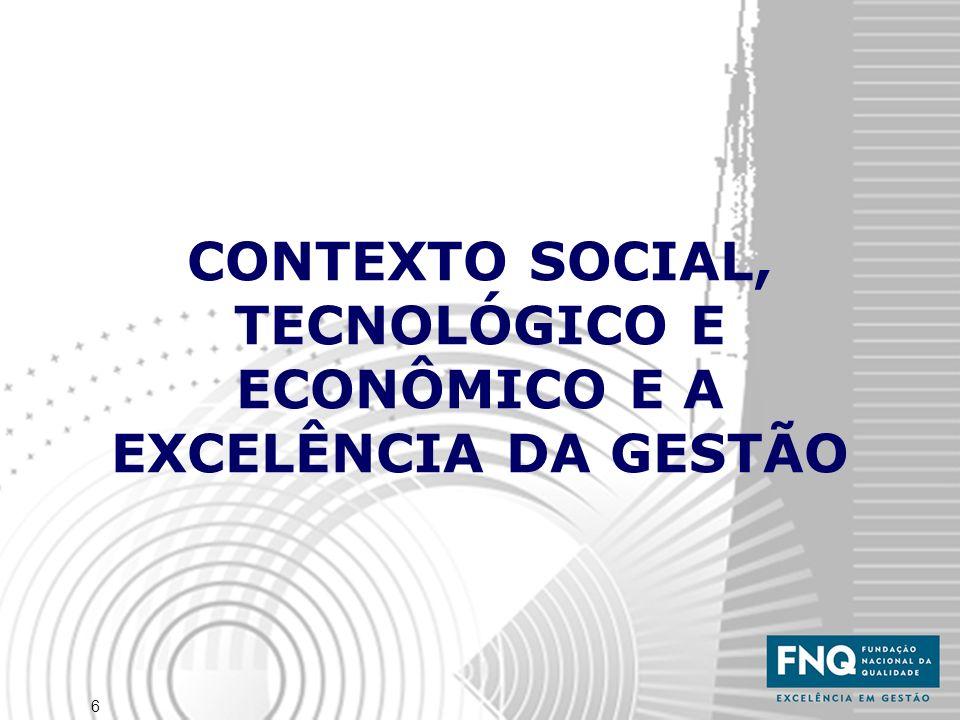 CONTEXTO SOCIAL, TECNOLÓGICO E ECONÔMICO E A EXCELÊNCIA DA GESTÃO