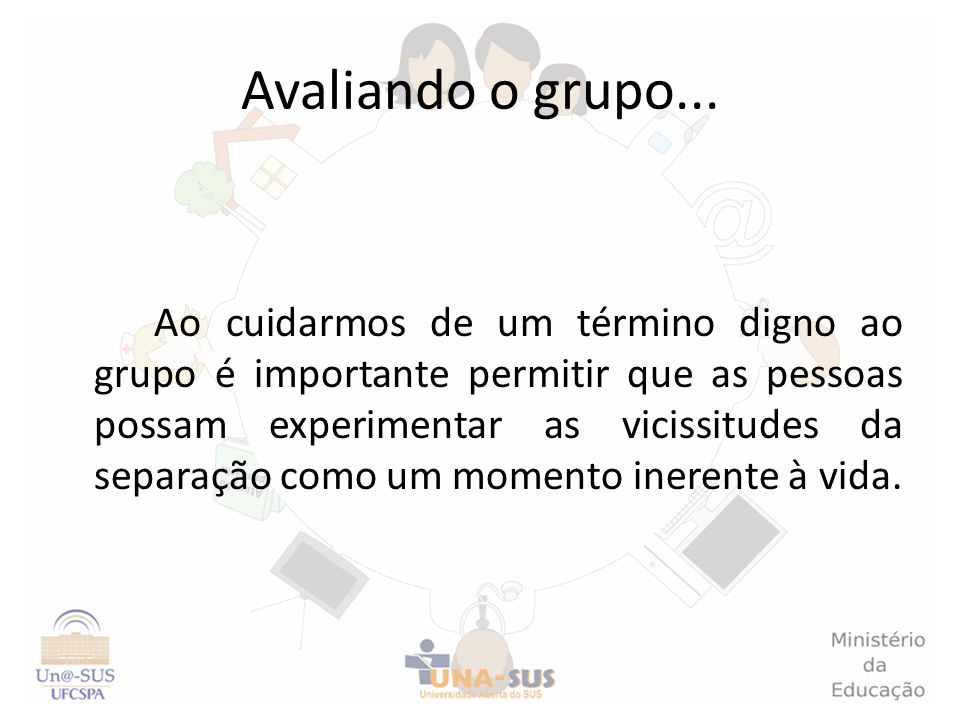 Avaliando o grupo...