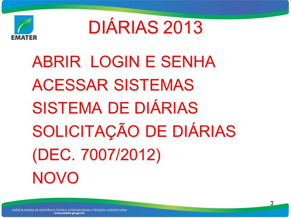 DIÁRIAS 2013 ABRIR LOGIN E SENHA ACESSAR SISTEMAS SISTEMA DE DIÁRIAS